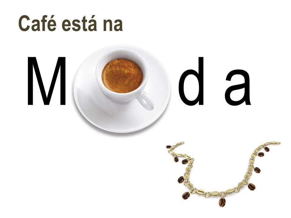 M d a Café está na