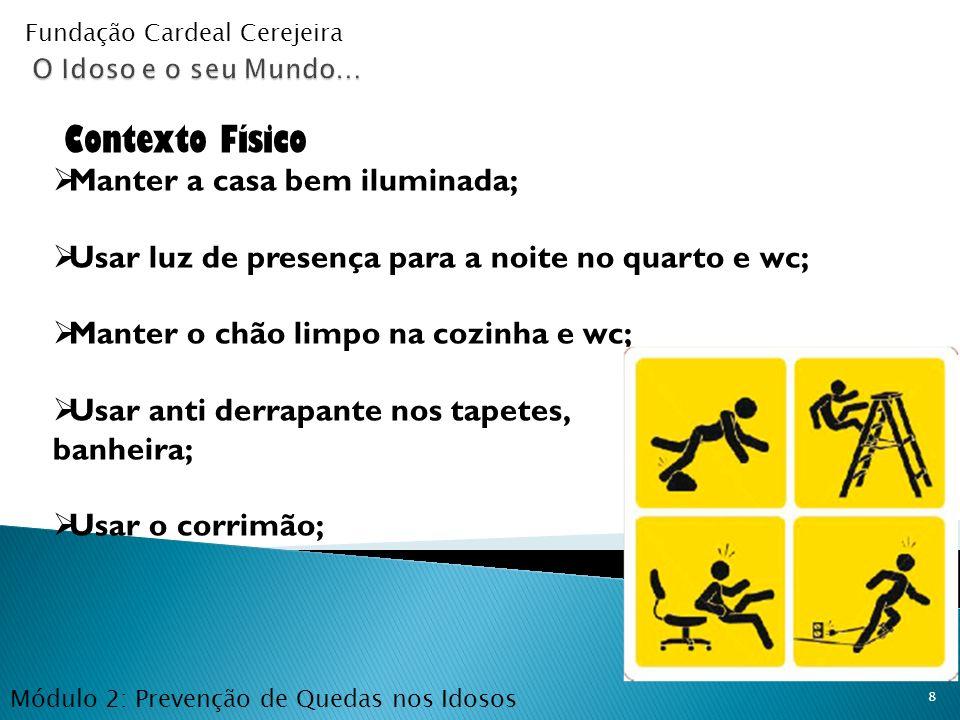 9 Módulo 2: Prevenção de Quedas nos Idosos Fundação Cardeal Cerejeira