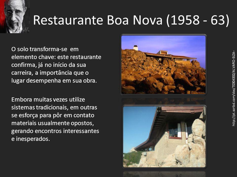 Restaurante Boa Nova (1958 - 63) O solo transforma-se em elemento chave: este restaurante confirma, já no início da sua carreira, a importância que o