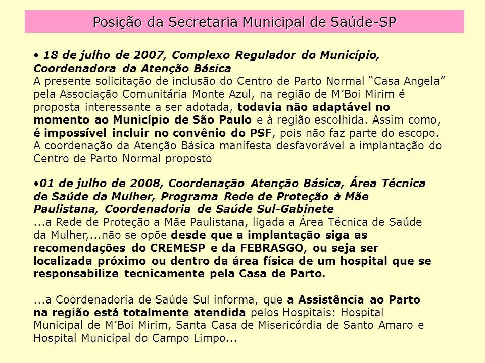 Posição da Secretaria Municipal de Saúde-SP 18 de julho de 2007, Complexo Regulador do Município, Coordenadora da Atenção Básica A presente solicitaçã