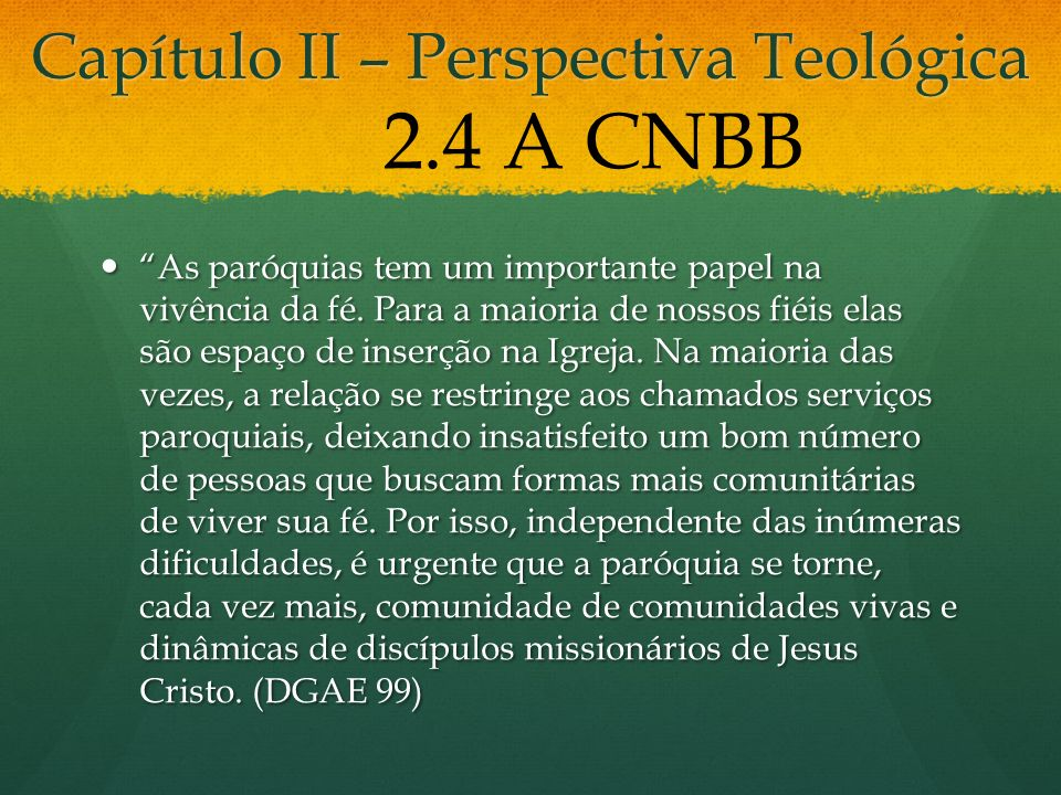 Capítulo II – Perspectiva Teológica As paróquias tem um importante papel na vivência da fé.