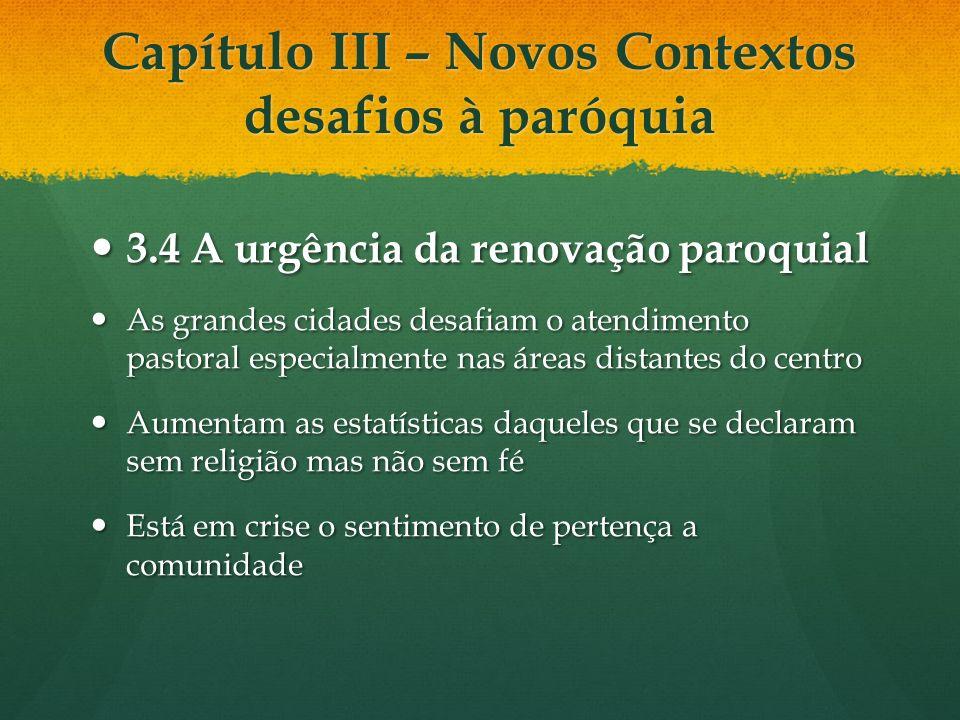 Capítulo III – Novos Contextos desafios à paróquia 3.4 A urgência da renovação paroquial 3.4 A urgência da renovação paroquial As grandes cidades desa