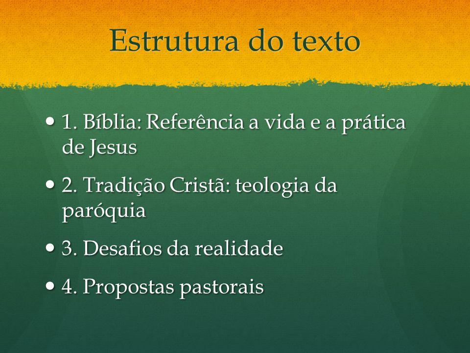 Estrutura do texto 1. Bíblia: Referência a vida e a prática de Jesus 1. Bíblia: Referência a vida e a prática de Jesus 2. Tradição Cristã: teologia da