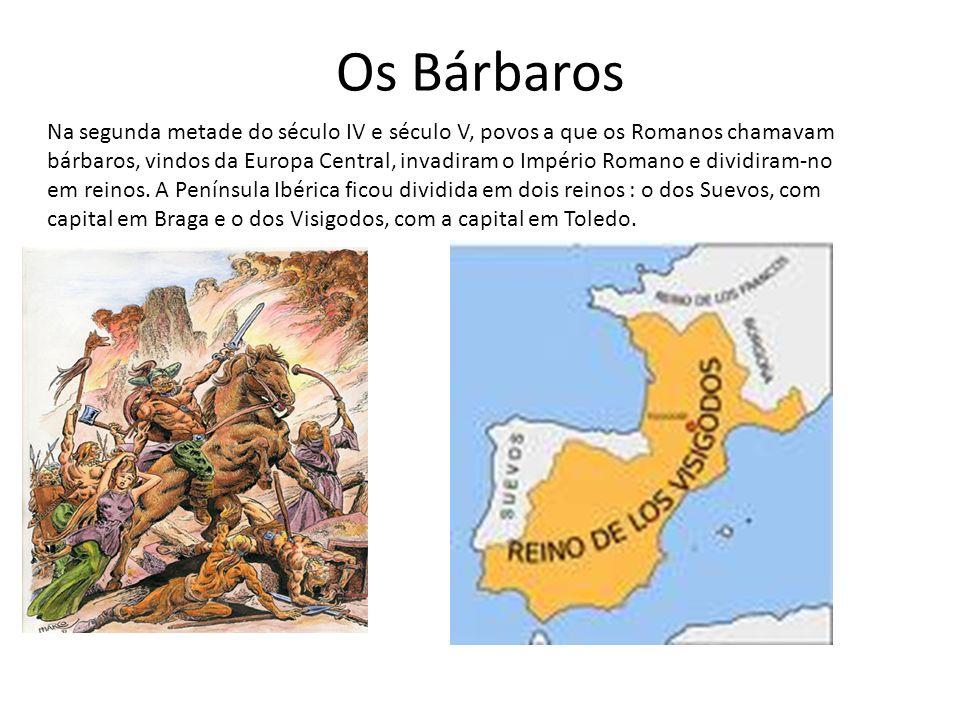 Os Bárbaros Na segunda metade do século IV e século V, povos a que os Romanos chamavam bárbaros, vindos da Europa Central, invadiram o Império Romano e dividiram-no em reinos.