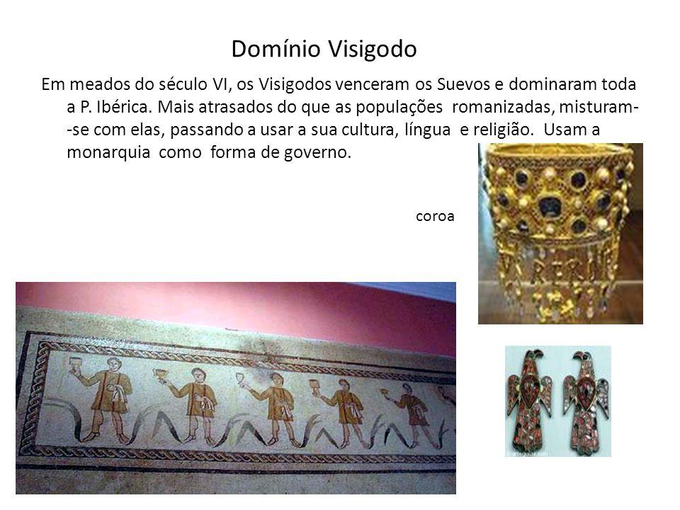 Domínio Visigodo Em meados do século VI, os Visigodos venceram os Suevos e dominaram toda a P.