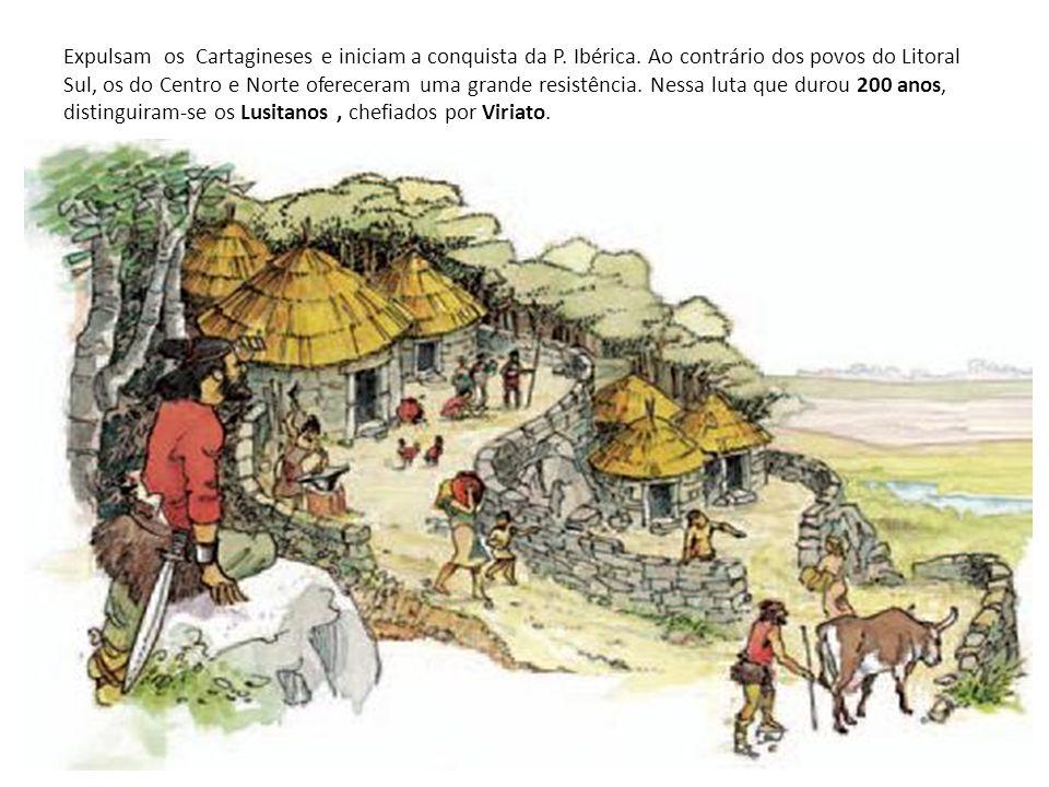 Expulsam os Cartagineses e iniciam a conquista da P.