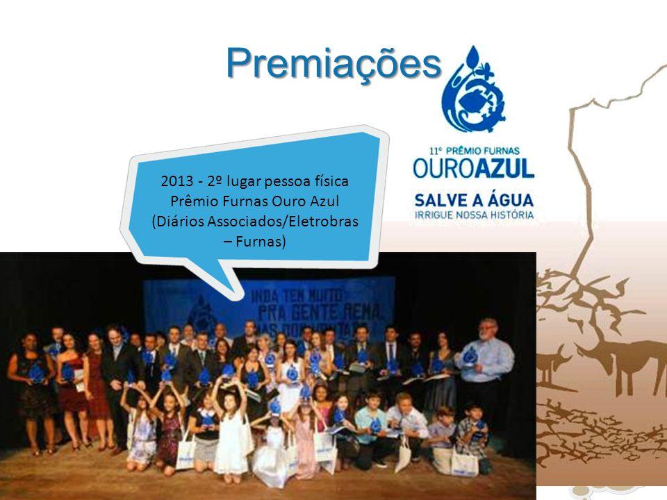 Premiações 16 2013 - 2º lugar pessoa física Prêmio Furnas Ouro Azul (Diários Associados/Eletrobras – Furnas)