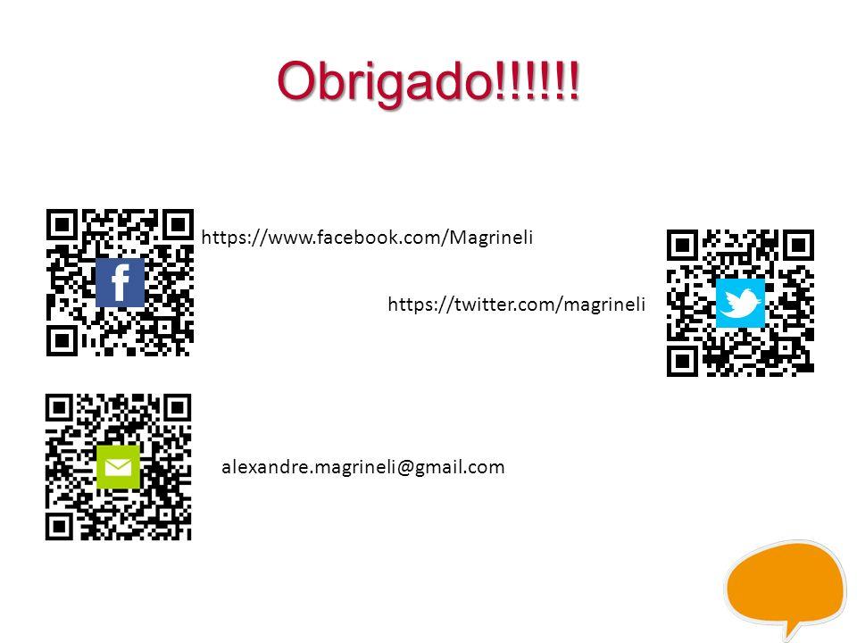Obrigado!!!!!! https://www.facebook.com/Magrineli https://twitter.com/magrineli alexandre.magrineli@gmail.com