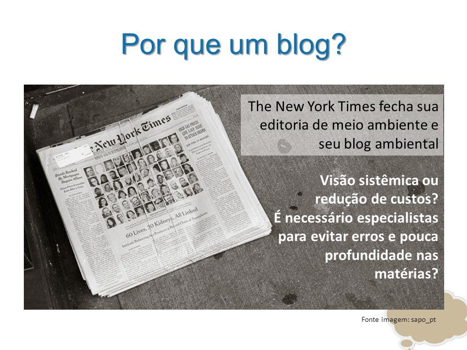 Por que um blog? The New York Times fecha sua editoria de meio ambiente e seu blog ambiental Visão sistêmica ou redução de custos? É necessário especi
