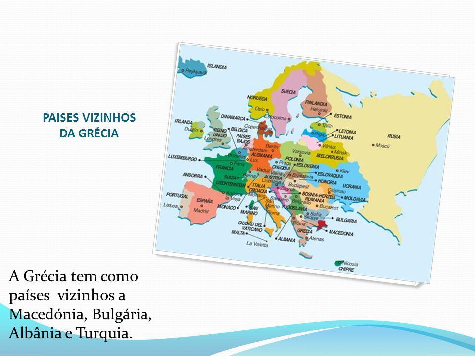 PAISES VIZINHOS DA GRÉCIA A Grécia tem como países vizinhos a Macedónia, Bulgária, Albânia e Turquia.