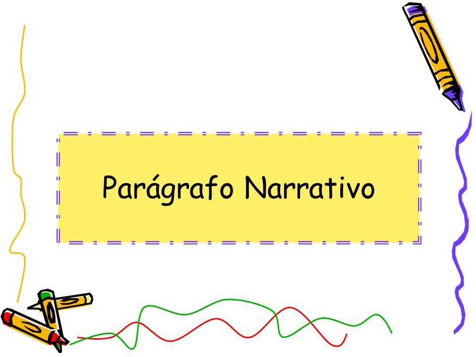 O parágrafo narrativo deve transmitir fielmente a intenção da narração.
