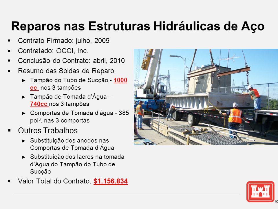 Reparos nas Estruturas Hidráulicas de Aço Contrato Firmado: julho, 2009 Contratado: OCCI, Inc. Conclusão do Contrato: abril, 2010 Resumo das Soldas de