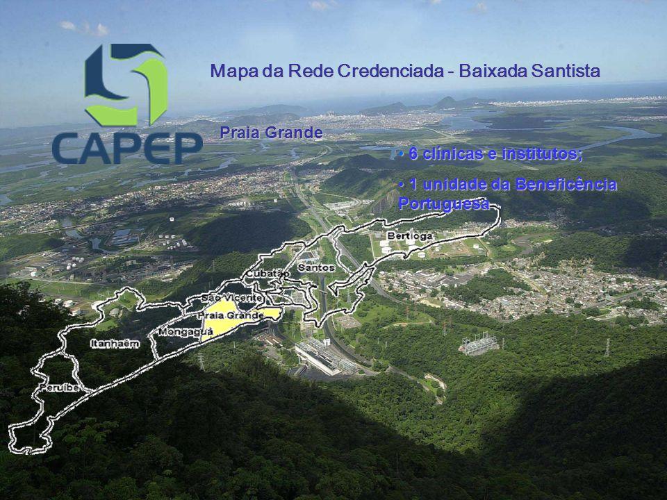 Mapa da Rede Credenciada - Baixada Santista Praia Grande 6 clínicas e institutos; 6 clínicas e institutos; 1 unidade da Beneficência Portuguesa 1 unidade da Beneficência Portuguesa