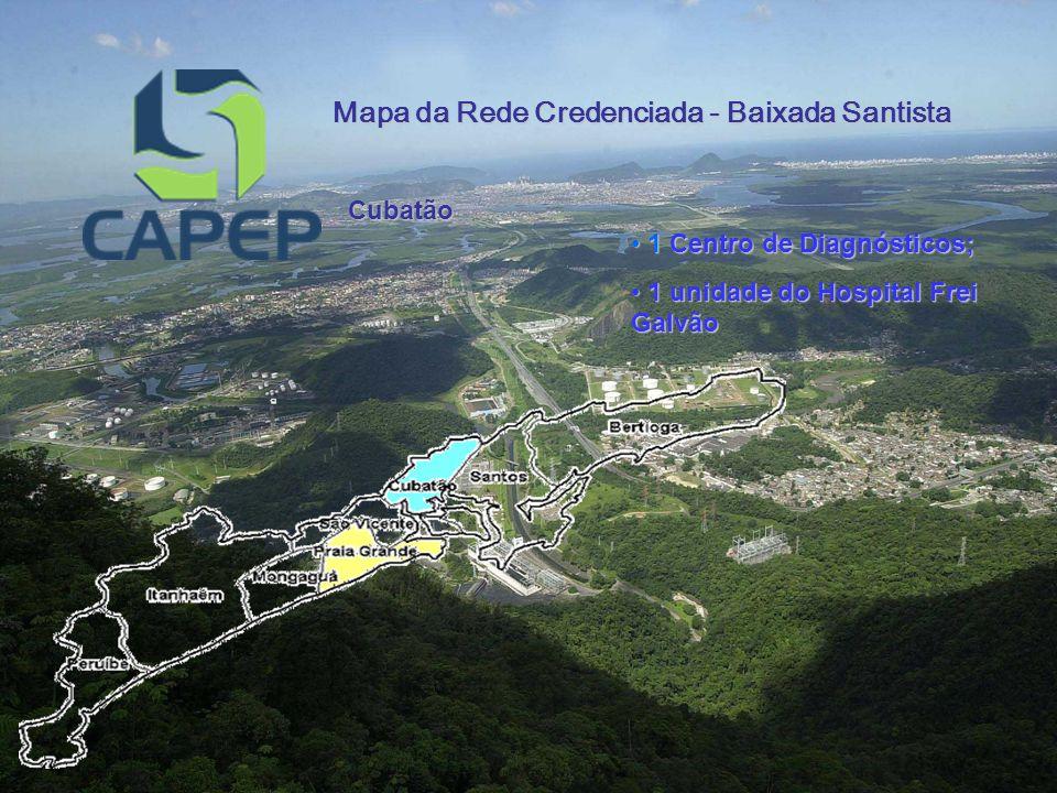Mapa da Rede Credenciada - Baixada Santista Cubatão 1 Centro de Diagnósticos; 1 Centro de Diagnósticos; 1 unidade do Hospital Frei Galvão 1 unidade do Hospital Frei Galvão