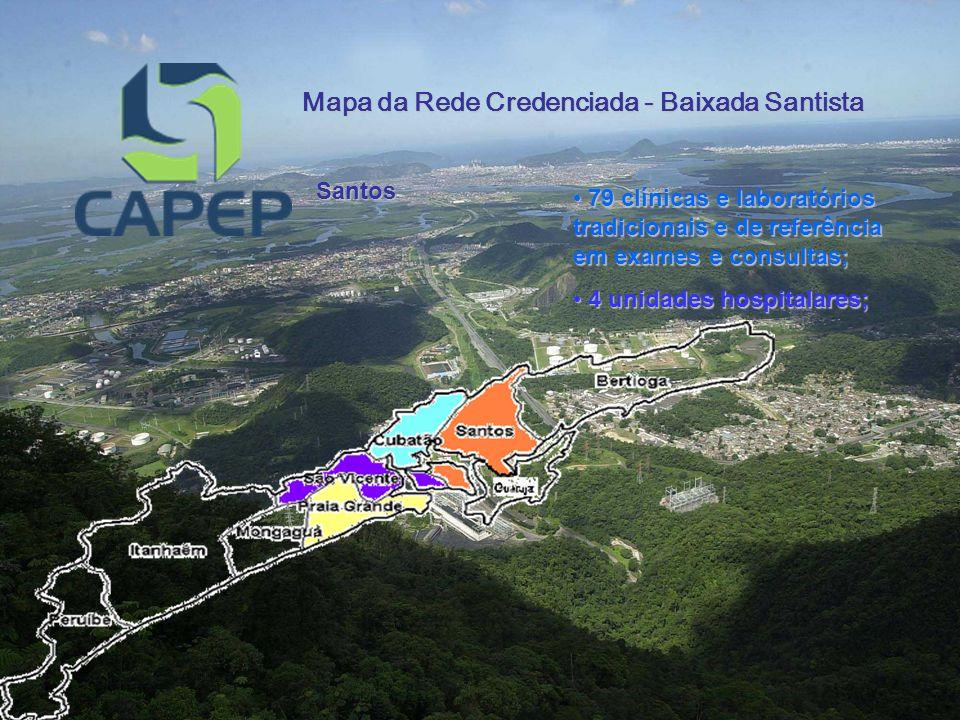 Mapa da Rede Credenciada - Baixada Santista Santos 79 clínicas e laboratórios tradicionais e de referência em exames e consultas; 79 clínicas e laboratórios tradicionais e de referência em exames e consultas; 4 unidades hospitalares; 4 unidades hospitalares;