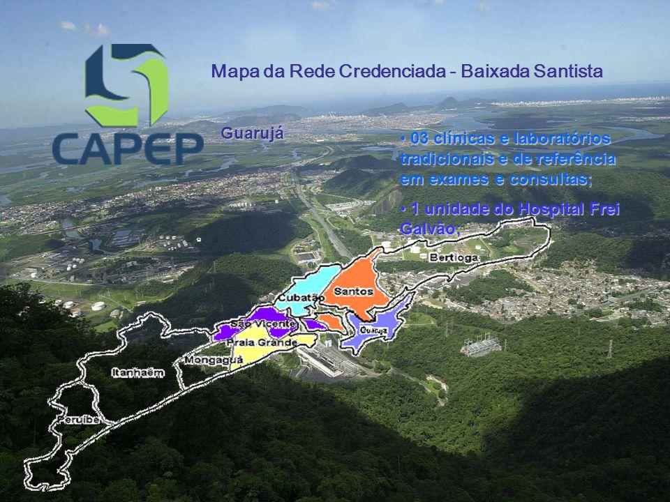 Mapa da Rede Credenciada - Baixada Santista Bertioga 02 clínicas de exames e consultas multi-especialidades; 02 clínicas de exames e consultas multi-especialidades;