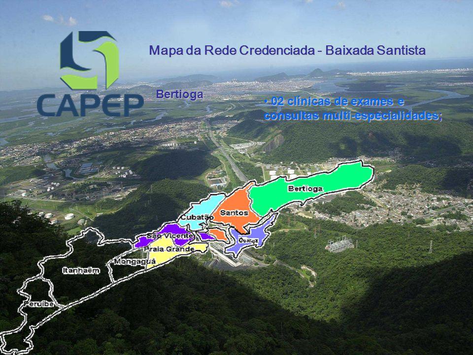 Mapa da Rede Credenciada - Baixada Santista Rede Hospitalar Hospital São Lucas - Santos Beneficência Portuguesa Hospital Frei Galvão Santa Casa de Santos