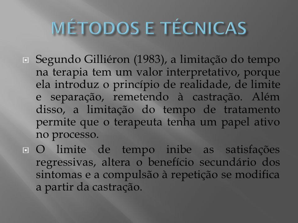 Segundo Gilliéron (1983), a limitação do tempo na terapia tem um valor interpretativo, porque ela introduz o princípio de realidade, de limite e separ