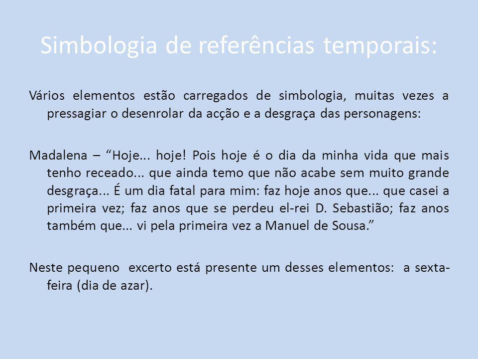Simbologia de referências temporais: Vários elementos estão carregados de simbologia, muitas vezes a pressagiar o desenrolar da acção e a desgraça das