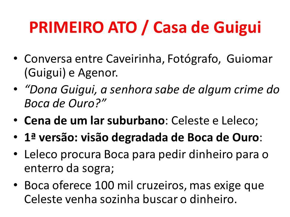 PRIMEIRO ATO / Casa de Guigui Conversa entre Caveirinha, Fotógrafo, Guiomar (Guigui) e Agenor. Dona Guigui, a senhora sabe de algum crime do Boca de O