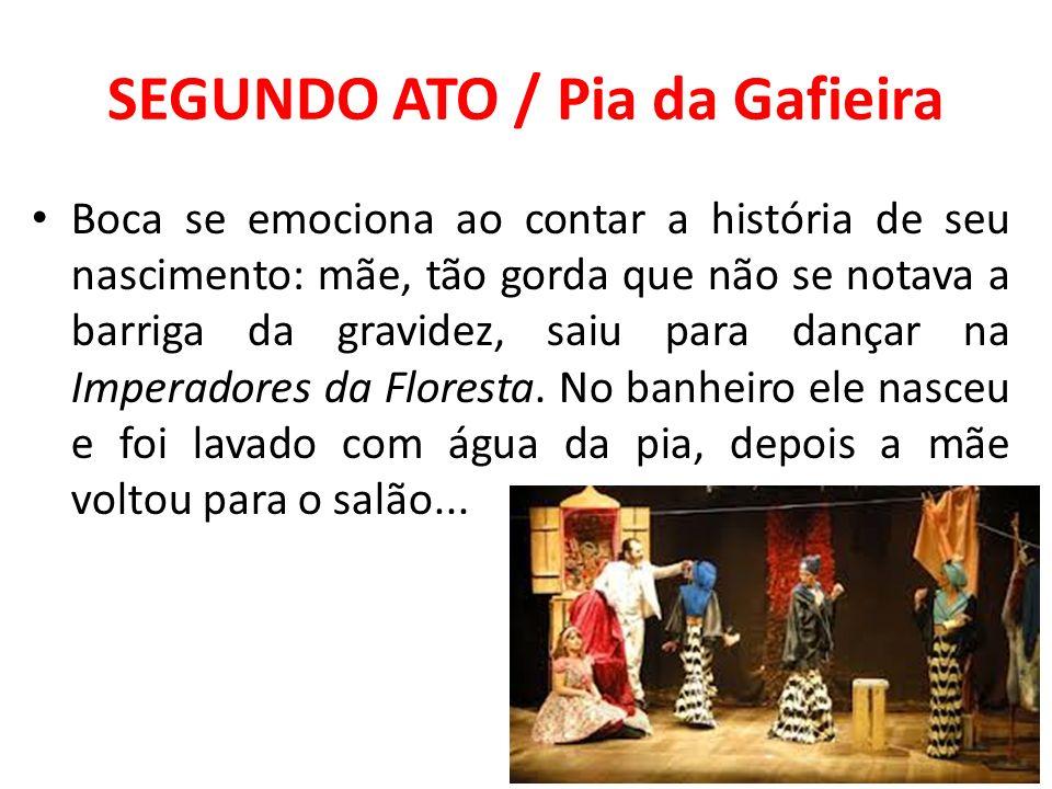 SEGUNDO ATO / Pia da Gafieira Boca se emociona ao contar a história de seu nascimento: mãe, tão gorda que não se notava a barriga da gravidez, saiu pa