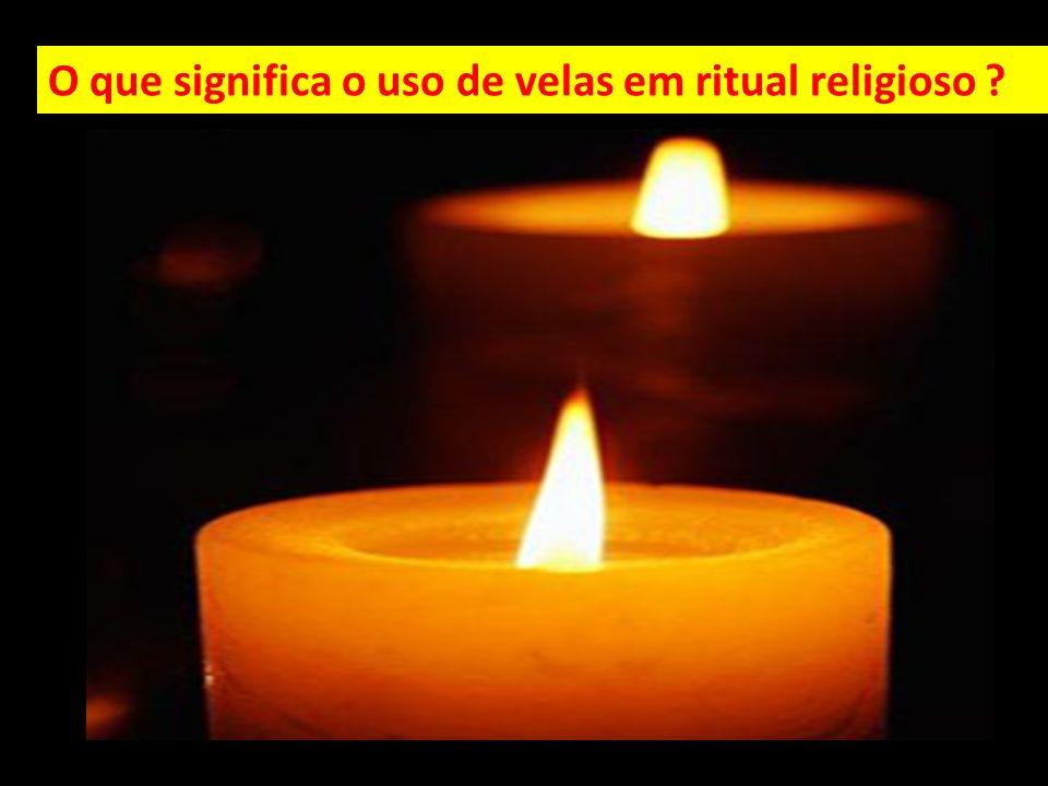 timer. O que significa o uso de velas em ritual religioso ?