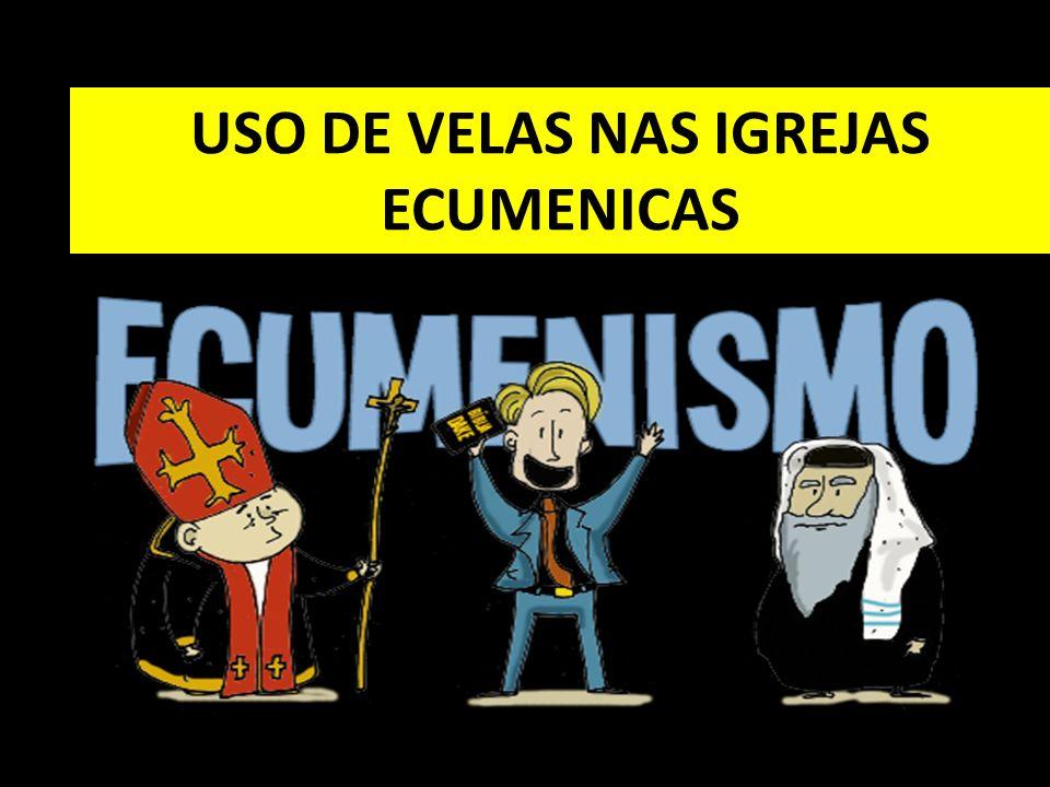 USO DE VELAS NAS IGREJAS ECUMENICAS