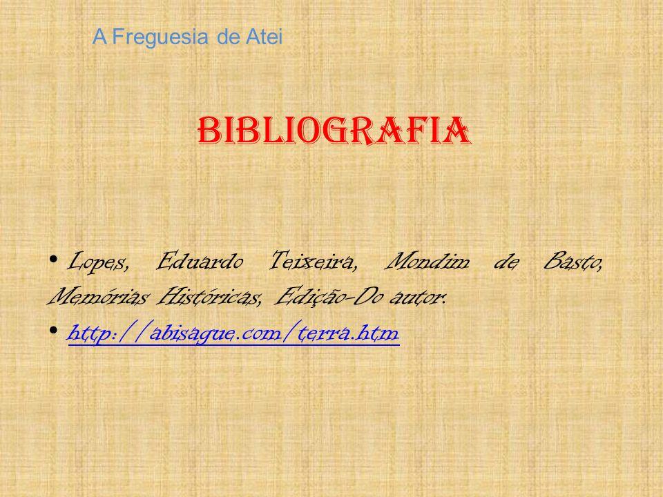 Bibliografia A Freguesia de Atei L opes, Eduardo Teixeira, Mondim de Basto, Memórias Históricas, Edição-Do autor.