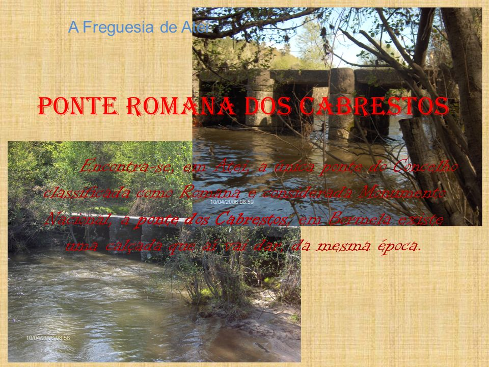 Ponte Romana dos cabrestos A Freguesia de Atei