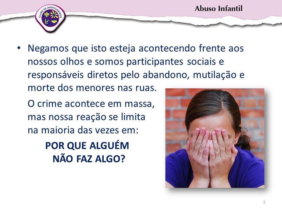 DEFINIÇÃO – Evento onde a criança é usada como objeto de gratificação para desejos ou necessidades sexuais do adulto.