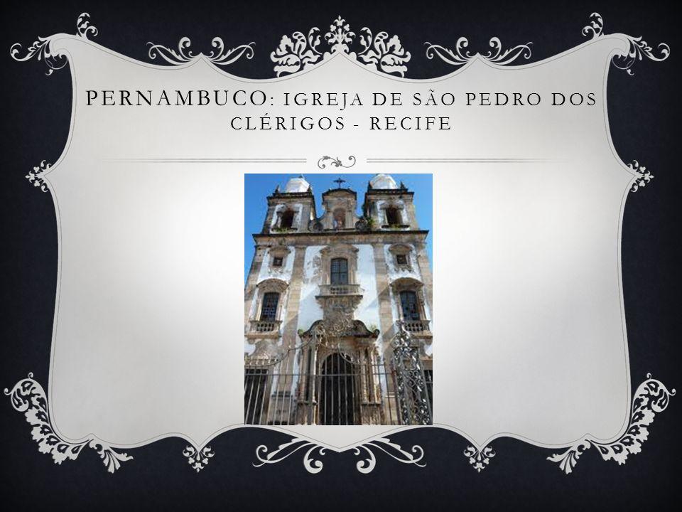 PERNAMBUCO : IGREJA DE SÃO PEDRO DOS CLÉRIGOS - RECIFE