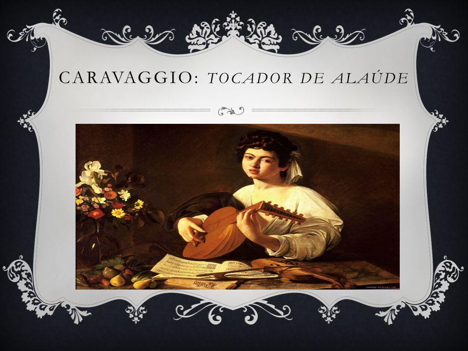 CARAVAGGIO: TOCADOR DE ALAÚDE