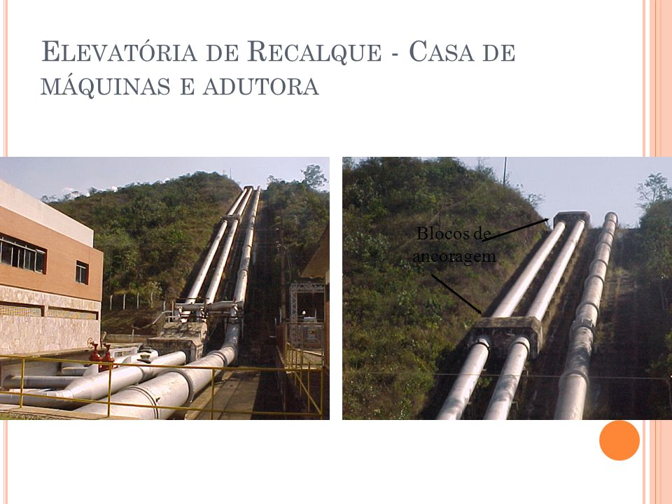 E LEVATÓRIA DE R ECALQUE - C ASA DE MÁQUINAS E ADUTORA Blocos de ancoragem