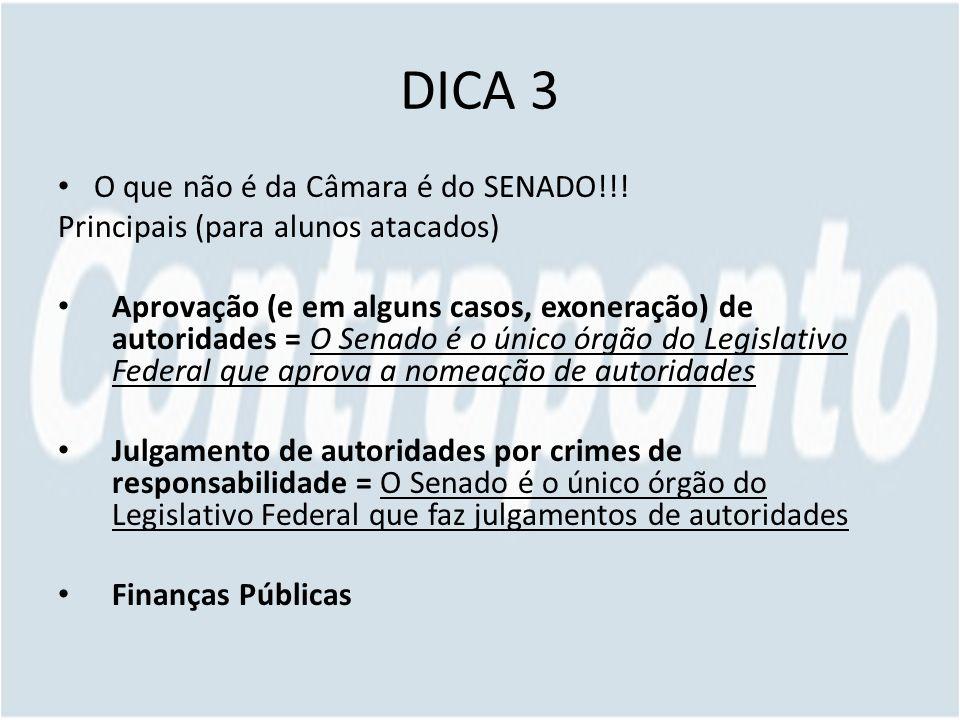 DICA 3 O que não é da Câmara é do SENADO!!.