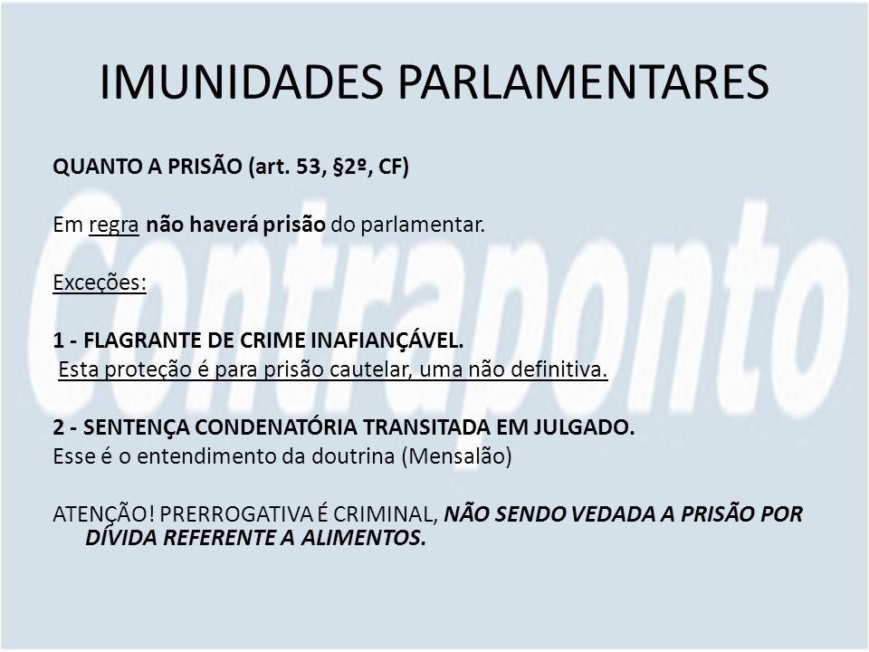 IMUNIDADES PARLAMENTARES QUANTO A PRISÃO (art.