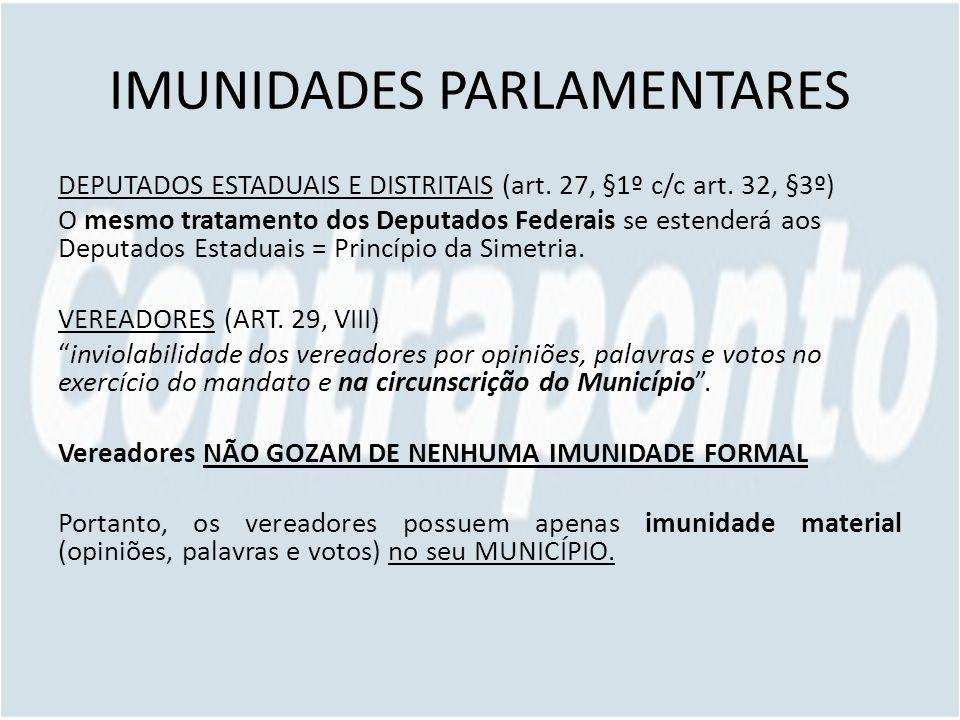 IMUNIDADES PARLAMENTARES DEPUTADOS ESTADUAIS E DISTRITAIS (art.