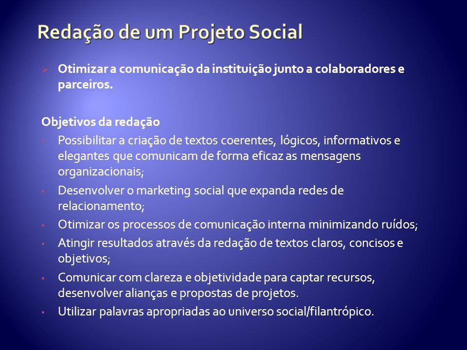 Otimizar a comunicação da instituição junto a colaboradores e parceiros.