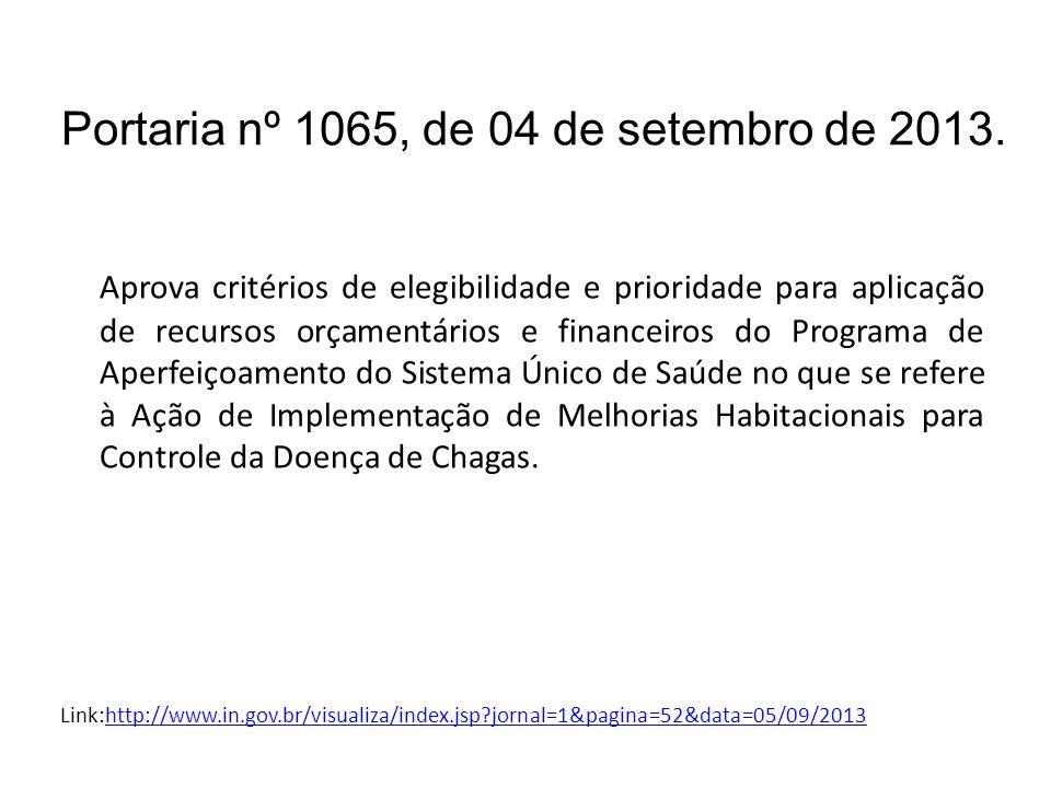 Portaria nº 1065, de 04 de setembro de 2013. Aprova critérios de elegibilidade e prioridade para aplicação de recursos orçamentários e financeiros do