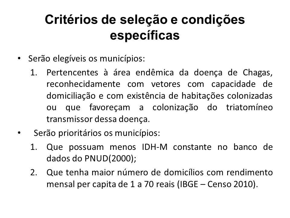 Critérios de seleção e condições específicas Serão elegíveis os municípios: 1.Pertencentes à área endêmica da doença de Chagas, reconhecidamente com v