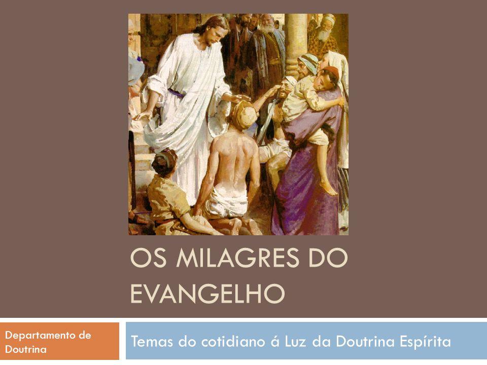 Os milagres do Evangelho Departamento de Doutrina CURAS
