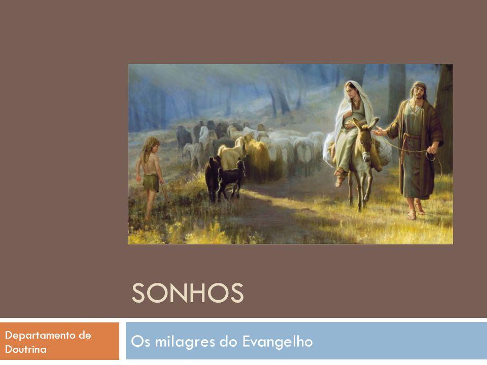 SONHOS Os milagres do Evangelho Departamento de Doutrina