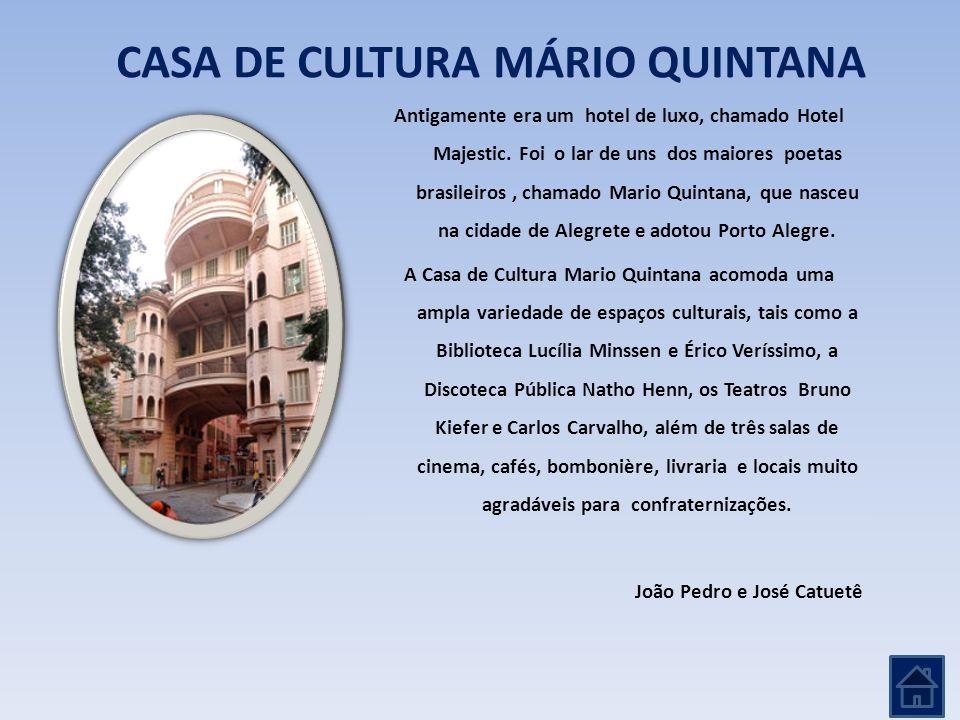 Antigamente era um hotel de luxo, chamado Hotel Majestic. Foi o lar de uns dos maiores poetas brasileiros, chamado Mario Quintana, que nasceu na cidad