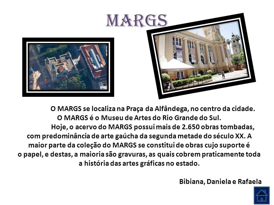 MARGS O MARGS se localiza na Praça da Alfândega, no centro da cidade. O MARGS é o Museu de Artes do Rio Grande do Sul. Hoje, o acervo do MARGS possui