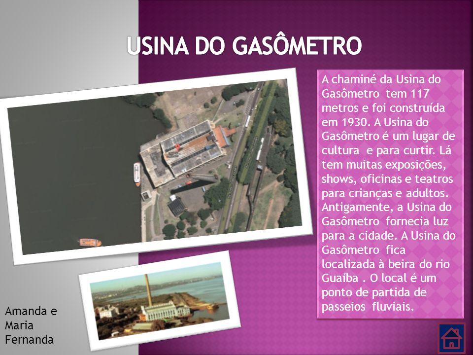 A chaminé da Usina do Gasômetro tem 117 metros e foi construída em 1930. A Usina do Gasômetro é um lugar de cultura e para curtir. Lá tem muitas expos