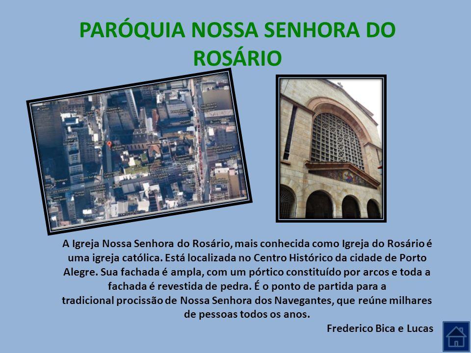 PARÓQUIA NOSSA SENHORA DO ROSÁRIO A Igreja Nossa Senhora do Rosário, mais conhecida como Igreja do Rosário é uma igreja católica. Está localizada no C