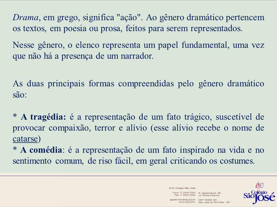 Drama, em grego, significa