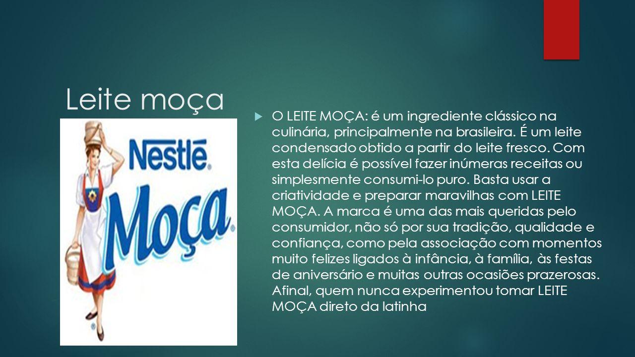 Leite moça O LEITE MOÇA: é um ingrediente clássico na culinária, principalmente na brasileira. É um leite condensado obtido a partir do leite fresco.
