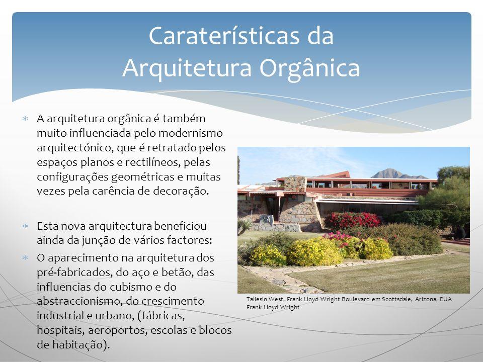 Caraterísticas da Arquitetura Orgânica A arquitetura orgânica é também muito influenciada pelo modernismo arquitectónico, que é retratado pelos espaços planos e rectilíneos, pelas configurações geométricas e muitas vezes pela carência de decoração.