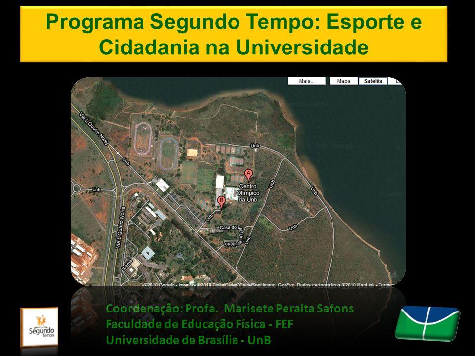 Programa Segundo Tempo: Esporte e Cidadania na Universidade Coordenação: Profa. Marisete Peralta Safons Faculdade de Educação Física - FEF Universidad