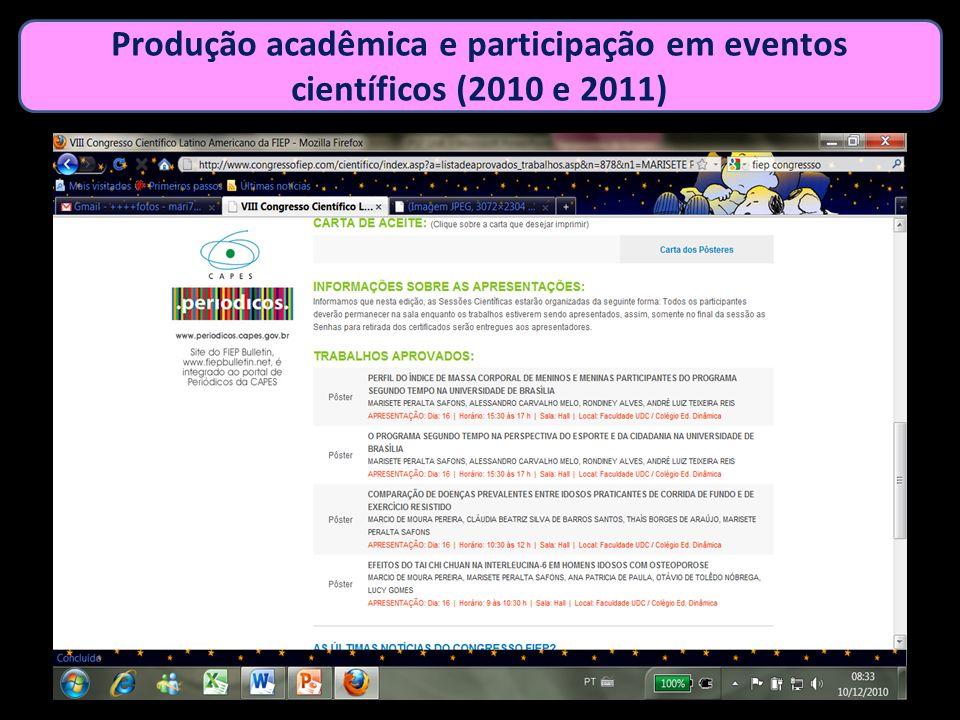 Produção acadêmica e participação em eventos científicos (2010 e 2011)